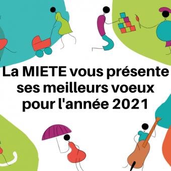 La MIETE vous souhaite une belle année 2021 !